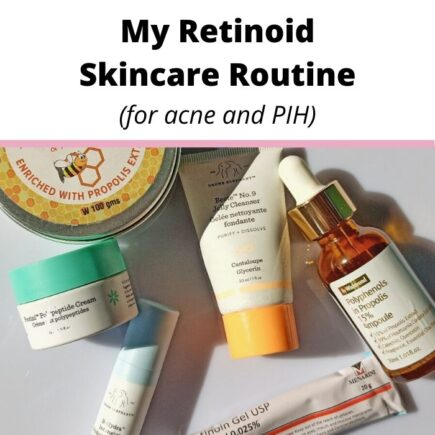 my tretinoin skincare routine for acne and PIH